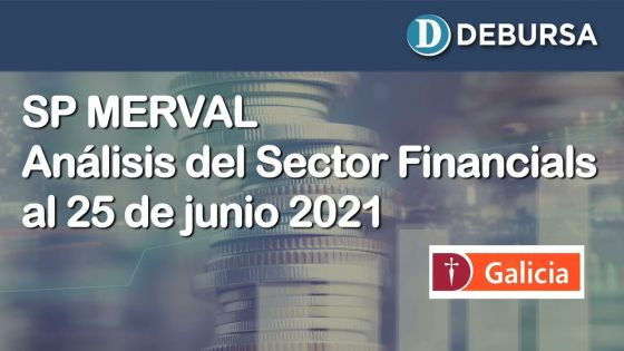 Evolución del índice MERVAL y el Sector Financiero al 25 de junio 2021