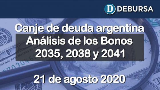 Canje de deuda argentina. Análisis de los bonos 2035, 2038 y 2041.  21 de agosto 2020.