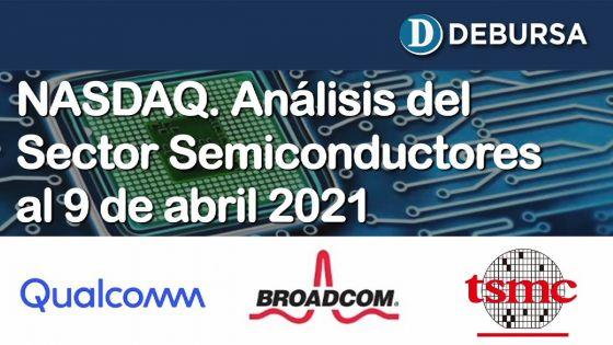 NASDAQ. Análisis del Sector Semiconductores al 9 de abril 2021