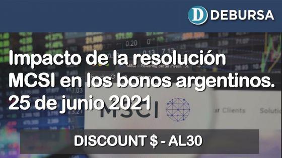 Análisis del impacto de la reclasificación del MCSI en los bonos argentinos. 25 de Junio 2021