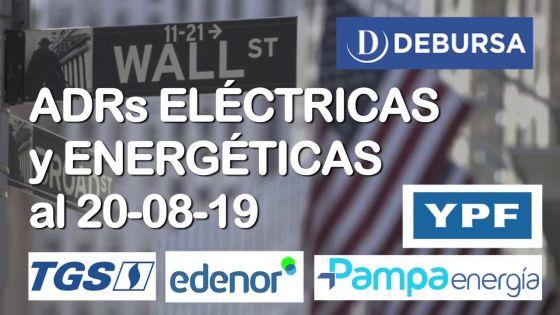 Analisis de las ADRs de Eléctricas y Enérgeticas al 20 de Agosto 2019