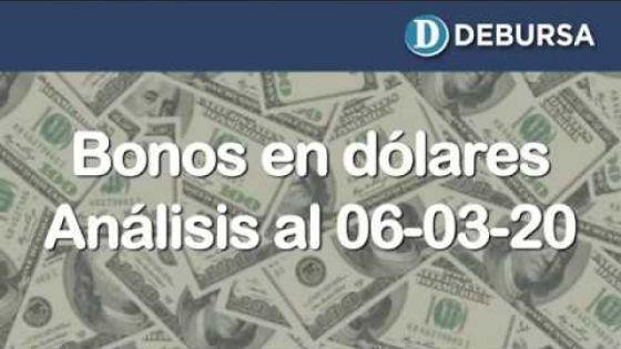 Bonos argentinos emitidos en dólares. Análisis al 6 de marzo 2020