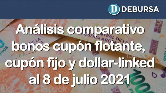 Análisis comparativo: bonos en pesos con cupón flotante, fijo, y dollar linked al 8 de juiio 2021