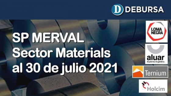 SP MERVAL - Análisis del sector Materials (industria) al 30 de julio 2021