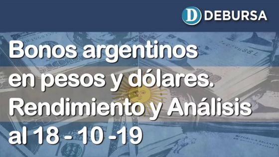 Bonos argentinos en pesos y dolares. Análisis y rendimientos al 18 de ocutbre 2019