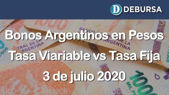 Bonos argentinos en pesos a tasa variable y a tasa fija,  al 3 de julio 2020