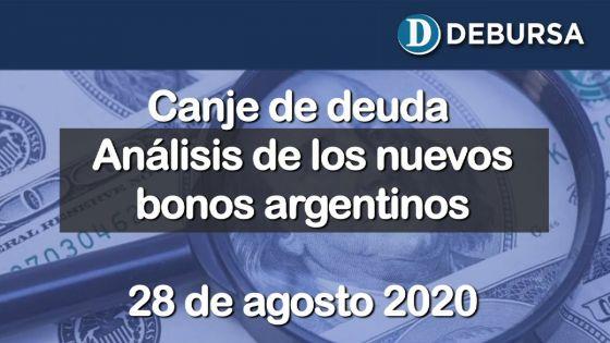 Canje de deuda. Análisis de los nuevos bonos argentinos.  28 de agosto 2020.