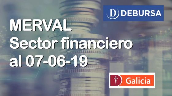 MERVAL - Análisis del sector financiero (bancos) al 7 de junio 2019