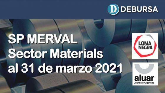 SP MERVAL - Análisis del sector Materials (industria) al 31 de marzo 2021