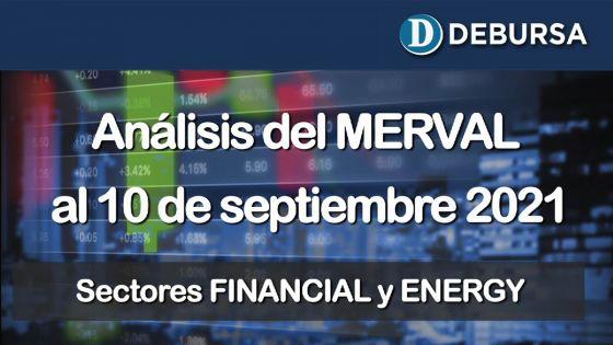 Análsis del MERVAL al 10 de septiembre 2021. Sectores Financials y Energy.