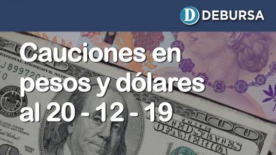 Cauciones bursátiles en pesos y dólares al 20 de diciembre 2019