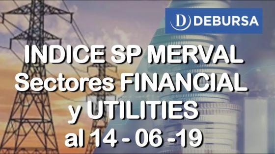 Ínidce SP MERVAL - Sectores FINANCIAL (Bancos) y UTILITIES (Electrcias) al 14 de junio 2019