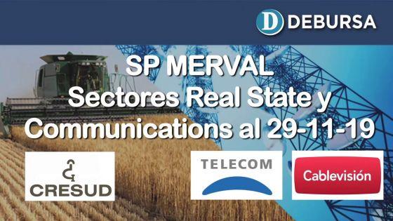 Índice SP MERVAL - Sectores Real State (Agro) y Comunications al 29 de noviembre 2019
