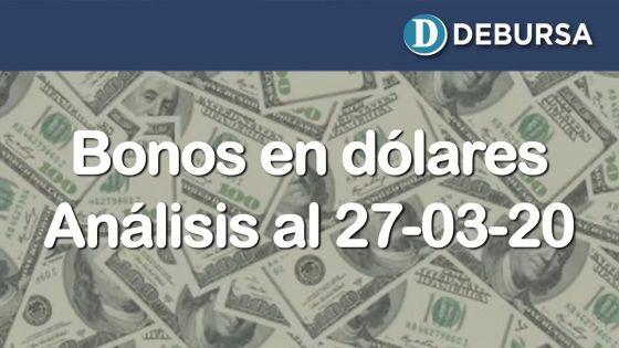 Bonos argentinos emitidos en dólares. Análisis al 27 de marzo 2020
