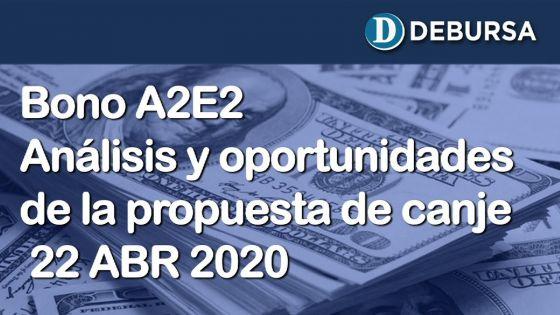 BonoA2E2 - Análisis y oportunidades de la propuesta de canje - 22 de abril 2020