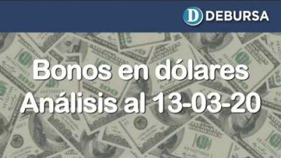 Bonos argentinos emitidos en dólares. Análisis al 13 de marzo 2020